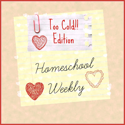 Homeschool Weekly - Too Cold Edition on Homeschool Coffee Break @ kympossibleblog.blogspot.com