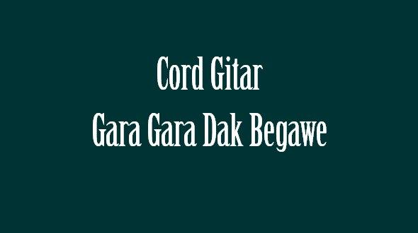 Inilah lirik lagu gara gara dak begawe dari bangka belitung