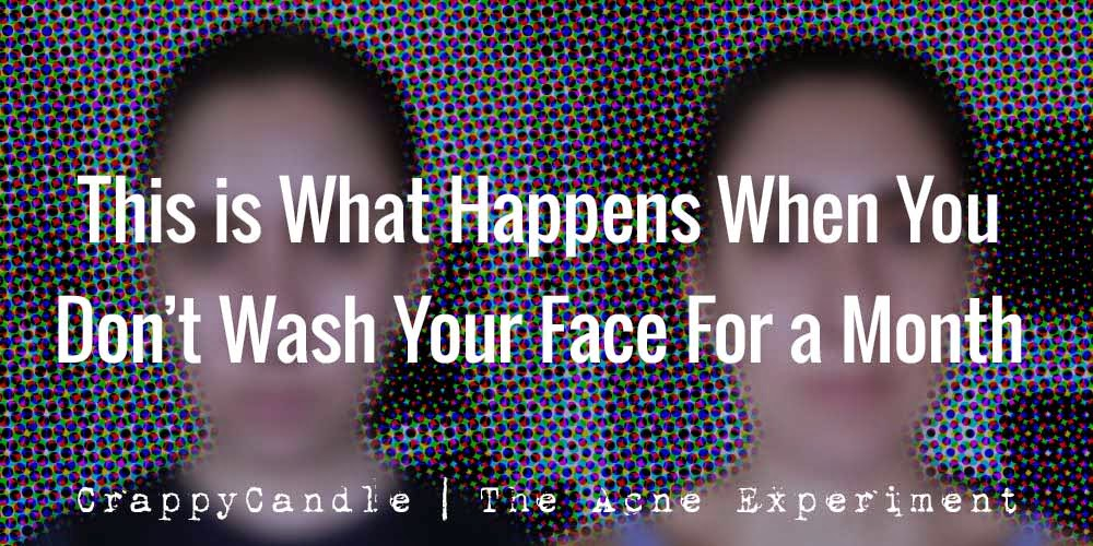What Happens When You Don't Wash Your Face For a Month | The Acne Experiment
