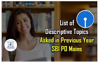 List of Descriptive Topics (Essay/Letter Writing) asked in Previous Year SBI PO Mains Examination