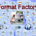 Download the latest Format Factory