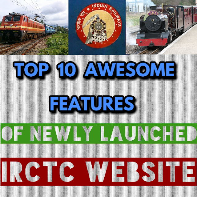 Top 10 best features of IRCTC Website on E-Ticket Booking