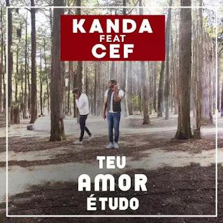 Kanda Feat Cef - Teu Amor É Tudo