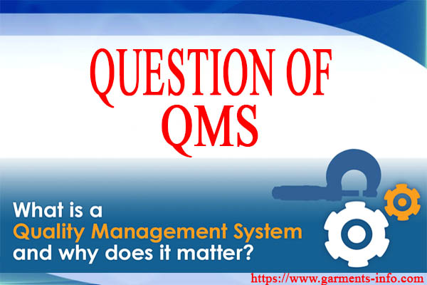 garemnst-info.com,FAQ: Top 50 Question and Answer of Quality Management System (QMS) | Garments-Info,quality management system,quality management,quality assurance,quality,quality control,quality management system for construction,interview questions for quality systems manager,pharmaceutical quality management system,quality management system in banks,quality management system requirements,quality management system (literature subject),management