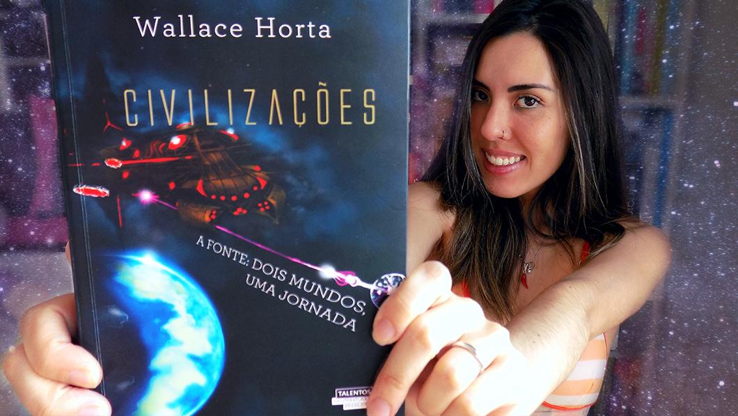 Resenha + sorteio do livro Civilizações - A Fonte: dois mundos, uma jornada, de Wallace Horta. Primeiro volume da trilogia de ficção científica e space opera Civilizações.