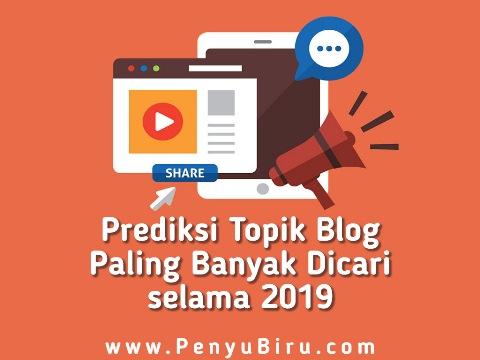 Prediksi Topik Blog yang Paling Banyak Dicari selama 2019