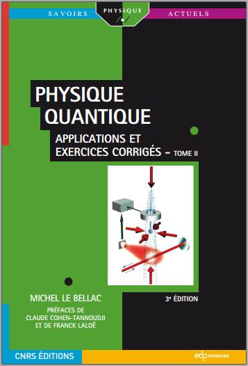 Livre : Physique quantique Tome 2, Applications et exercices corrigés - Michel Le Bellac PDF
