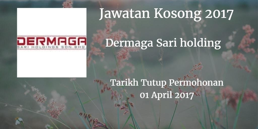 Jawatan Kosong Dermaga Sari holding 01 April 2017