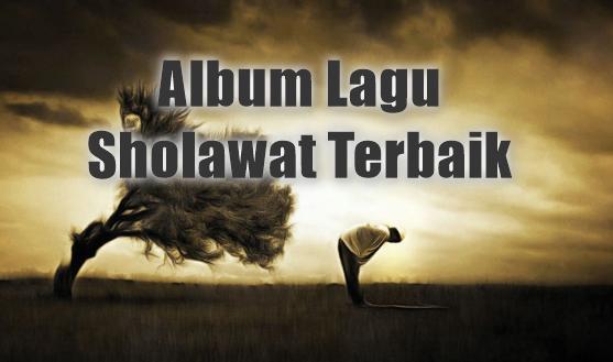 Album Lagu Sholawat Mp3 Terbaru 2018 Lengkap Full Rar, Lagu Religi, Album Kompilasi, Lagu Lagu Sholawat, lagu religi islami, lagu islami, lagu ramadhan, satulagu,sobatlagu,mpa musik, mantablagu