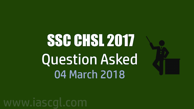 SSC CHSL 2017 | Tier I Question asked on 4th March 2018