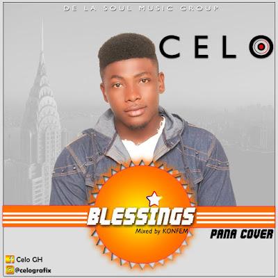 Celo - Blessings (Pana Cover) | www.muzikhyte.tk