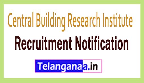 Central Building Research Institute CBRI Roorkee Recruitment Notification