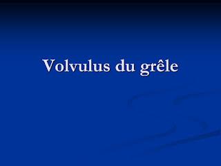 Volvulus du grêle.pdf