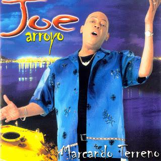 MARCANDO TERRENO - JOE ARROYO (2001)