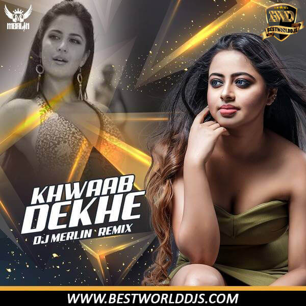 Khwaab Dekhe Remix Race DJ Merlin