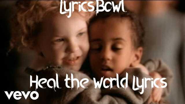 Heal The World Lyrics | LyricsBowl