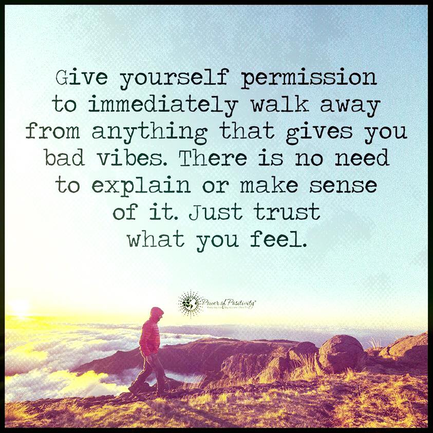 Give Yourself Permission To Walk Away From Anything That Gives You