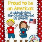 http://www.teacherspayteachers.com/Product/Proud-To-Be-An-American-Our-Constitution-and-US-Symbols-Mini-Unit-965713
