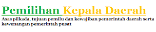 Asas Pemilihan Kepala Daerah, Tujuan Pemilu Dan Kewajiban Pemerintah Daerah Serta Kewenangan Pemerintah Pusat