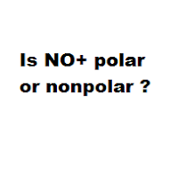 Is NO+ polar or nonpolar ?