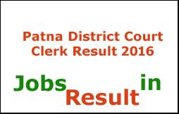 Patna District Court Clerk Result 2016