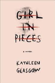 https://www.goodreads.com/book/show/29236380-girl-in-pieces?from_search=true
