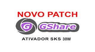 GSHARE NOVA ATUALIZAÇÃO PATCH KEYS 30W Patch-gshare-30w