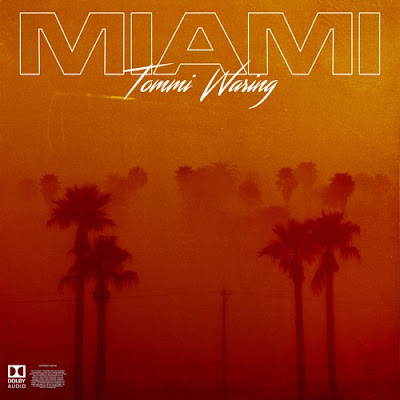 "Tommi Waring Unveils New Single ""Miami"""