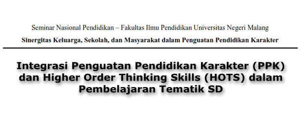 Integrasi Penguatan Pendidikan Karakter (PPK) dan Higher Order Thinking Skills (HOTS) dalam Pembelajaran Tematik SD