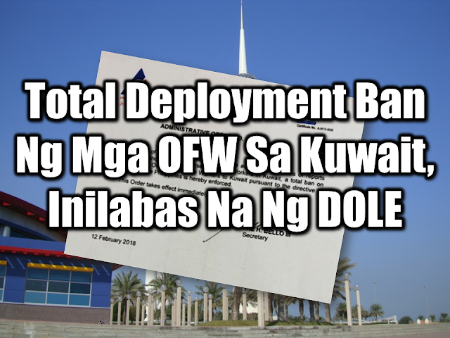 "The government signed the administrative order to completely ban the deployment of all workers to Kuwait effective immediately, Labor Secretary Silvestre Bello III announced today.  ""In pursuit of national interest, a total ban on deployment of all OFWs to Kuwait pursuant to the directive of the President is hereby enforced. Order takes effect immediately,"" he said in a media briefing.  The order comes after authorities discovered the body of a Filipina inside the freezer of her employers in Kuwait, and amid the investigation on seven Filipino household workers killed in Kuwait.  Sponsored Links  Presidential Spokesperson Harry Roque said the Philippine government will hold Kuwait responsible for the horrendous crimes under state responsibility.  Over 400 OFWs were brought back home on Monday morning as part of the government's mass repatriation program.  He added 150 more will arrive on Tuesday and 250 more will go back to the Philippines on Wednesday.  Philippine Ambassador to Kuwait Renato Pedro Villa estimates around 10,000 OFWs are overstaying in the country. Around 80 percent of them are domestic workers, and majority of whom have claimed abuse from employers.      Advertisements  Read More:  Body Of Household Worker Found Inside A Freezer In Kuwait; Confirmed Filipina  Senate Approves Bill For Free OFW Handbook    Overseas Filipinos In Qatar Losing Jobs Amid Diplomatic Crisis—DOLE How To Get Philippine International Driving Permit (PIDP)    DFA To Temporarily Suspend One-Day Processing For Authentication Of Documents (Red Ribbon)    SSS Monthly Pension Calculator Based On Monthly Donation    What You Need to Know For A Successful Housing Loan Application    What is Certificate of Good Conduct Which is Required By Employers In the UAE and HOW To Get It?    OWWA Programs And Benefits, Other Concerns Explained By DA Arnel Ignacio And Admin Hans Cacdac   ©2018 THOUGHTSKOTO  www.jbsolis.com   SEARCH JBSOLIS, TYPE KEYWORDS and TITLE OF ARTICL"