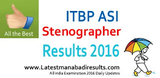 ITBP ASI Stenographer Results 2016, ITB Police ASI Steno Result 2016,ASI Steno exam selection list download