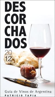 LA IMAGEN DEL DIA: Descorchados 2012 - La Guía de Vinos Argentinos de Patricio Tapia 1