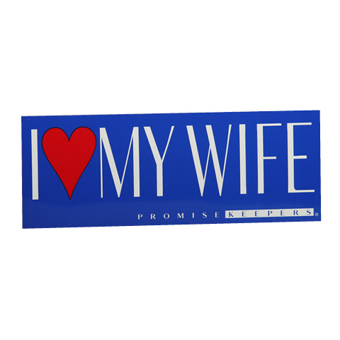 I love my wife bumper sticker promise keepers