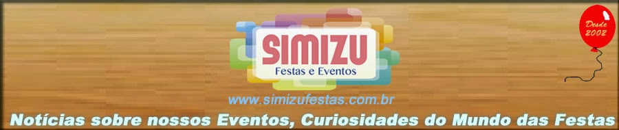 Blog da Simizu Festas
