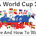 how to watch FIFA World Cup 2018 in India : full Information in hindi