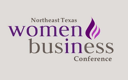 First Annual NE TX Women in Business Conference - Coming Soon
