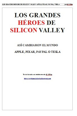 "Descarga en PDF de  ""Los grandes héroes de Silicon Valley""  (E.V.Pita, 2017)  Dirección PDF: https://evpitawriting.files.wordpress.com/2017/08/heroessilicomvalley3.pdf"