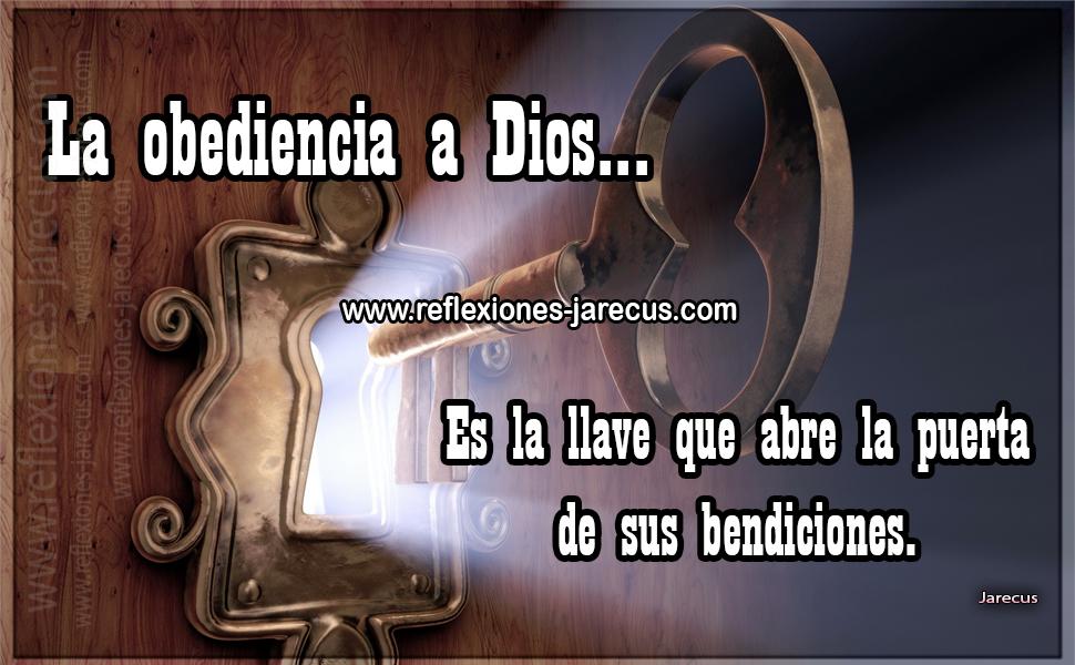 La obediencia a Dios... Es la llave que abre la puerta de sus bendiciones.