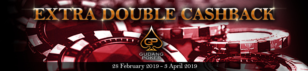 Event Extra Double Caashback Mingguan 2019 (GudangPoker)