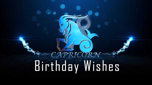 Capricorn Birthday Wishes We have compiled an accurate list over Capricorn Birthday Wishes. Capricorns have practical, sensible, ambitious, disciplined  careful and reserved personality