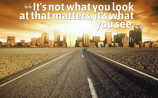 It's Not What You Look at That Matters, It's What You See Wisdom Quotes
