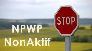 Syarat PengajuanNon Efektif NPWP