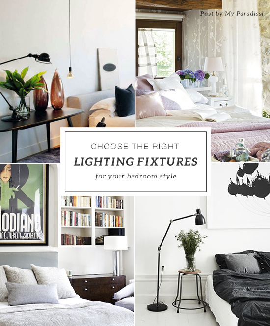 Choose the right lighting fixtures for your bedroom style | My Paradissi