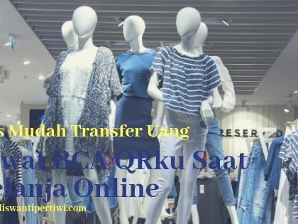 Tips Mudah Transfer Uang Lewat BCA QRku Saat Belanja Online