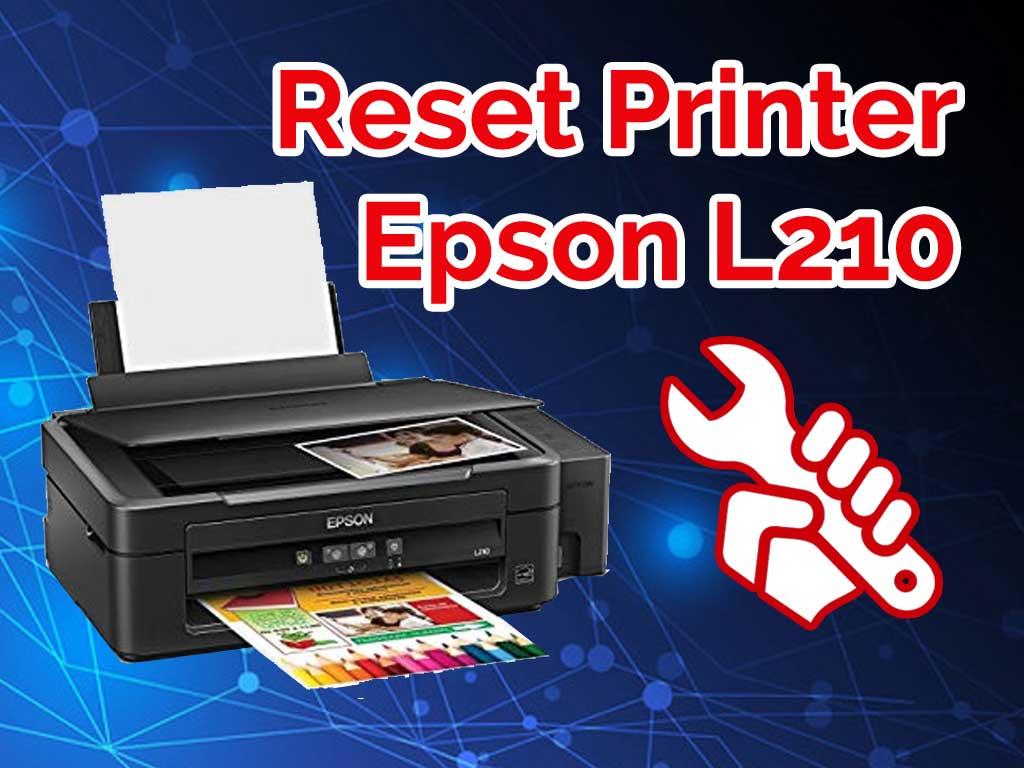 Download Resetter Epson L210 Terbaru 2019 - anasmakruf com