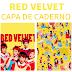 [CAPA PARA CADERNO] RED VELVET #1