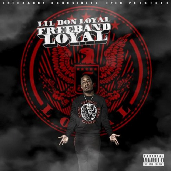 Mixtape: Lil Don Loyal - Freeband Loyal