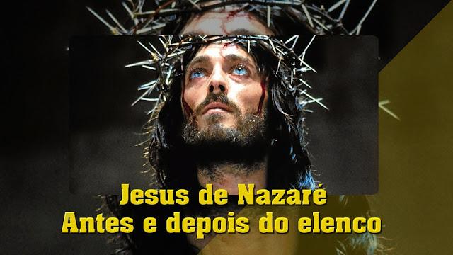 jesus-de-nazare-antes-e-depois-do-elenco