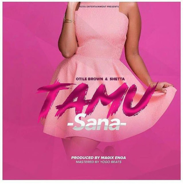 Otile Brown Ft. Shetta - Tamu Sana