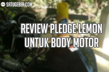 Review Pledge Lemon Untuk Body Motor